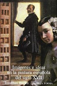 Download Imagenes e ideas en la pintura espanola del siglo XVII/ Images and Ideas of the Spanish Painting in the XVII Century (Spanish Edition) fb2