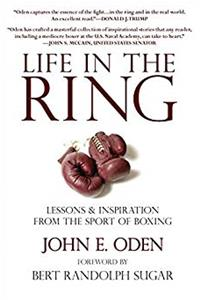 Download Life in the Ring: Lessons and Inspiration from the Sport of Boxing Including Muhammad Ali, Oscar de la Hoya, Jake LaMotta, George Foreman, Floyd Patterson, and Rocky Marciano fb2
