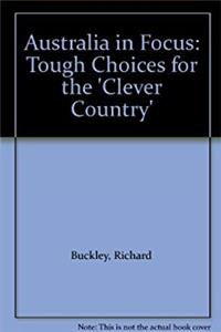 Download Australia in Focus: Tough Choices for the 'Clever Country' fb2