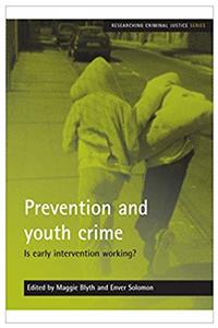 Download Prevention and youth crime: Is early intervention working? (Researching Criminal Justice) fb2