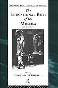 Download The Educational Role of the Museum (Leicester Readers in Museum Studies) fb2