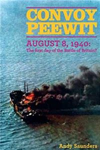 Download Convoy Peewit. August 8th, 1940: The First Day of the Battle of Britain? fb2