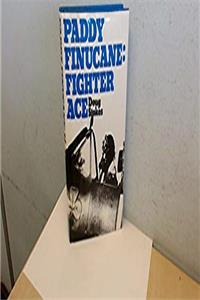 Download Paddy Finucane, Fighter Ace: A Biography of Wing Commander Brendan E.Finucane, D.S.O., D.F.C. and Two Bars fb2