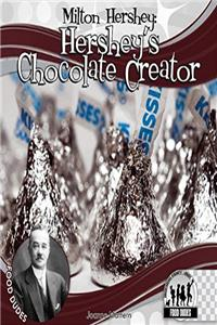 Download Milton Hershey: Hershey's Chocolate Creator (Food Dudes) fb2
