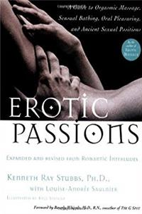 Download Erotic Passions: A Guide to Orgasmic massage, Sensual Bathing, Oral Pleasuring fb2