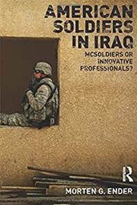 Download American Soldiers in Iraq: McSoldiers or Innovative Professionals? (Cass Military Studies) fb2