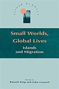 Download Small Worlds, Global Lives (Island Studies Series) fb2