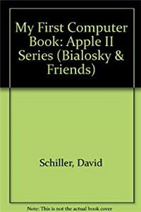 Download My First Computer Book With Apple II Disk (Bialosky & Friends) fb2