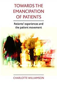 Download Towards the emancipation of patients: Patients' experiences and the patient movement fb2