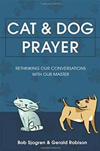 Download Cat and Dog Prayer: Rethinking Our Conversations with Our Master fb2