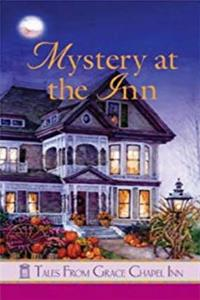 Download Mystery at the Inn (Tales from Grace Chapel Inn) fb2