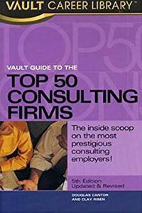 Download Vault Guide to the Top 50 Consulting Firms (Vault Guide to the Top 50 Management & Strategy Consulting Firms) fb2