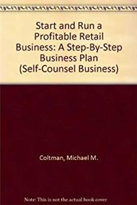 Download Start and Run a Profitable Retail Business: A Step-By-Step Business Plan (Self-Counsel Business) fb2