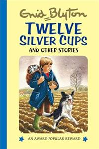 Download Twelve Silver Cups and Other Stories (Enid Blyton's Popular Rewards Series 1) fb2