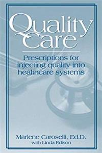 Download Quality Care: Prescription for Injecting Quality into Healthcare Systems fb2