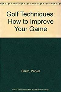 Download Golf techniques: how to improve your game (A Concise guide) fb2