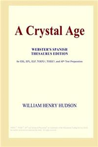 Download A Crystal Age (Webster's Spanish Thesaurus Edition) fb2