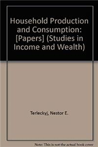 Download Household Production and Consumption: [Papers] (Studies in Income and Wealth) fb2