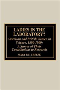 Download Ladies in the Laboratory: American and British Women in Science, 1800-1900 a Survey of Their Contributions to Research fb2