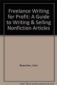 Download Freelance Writing for Profit: A Guide to Writing & Selling Nonfiction Articles fb2
